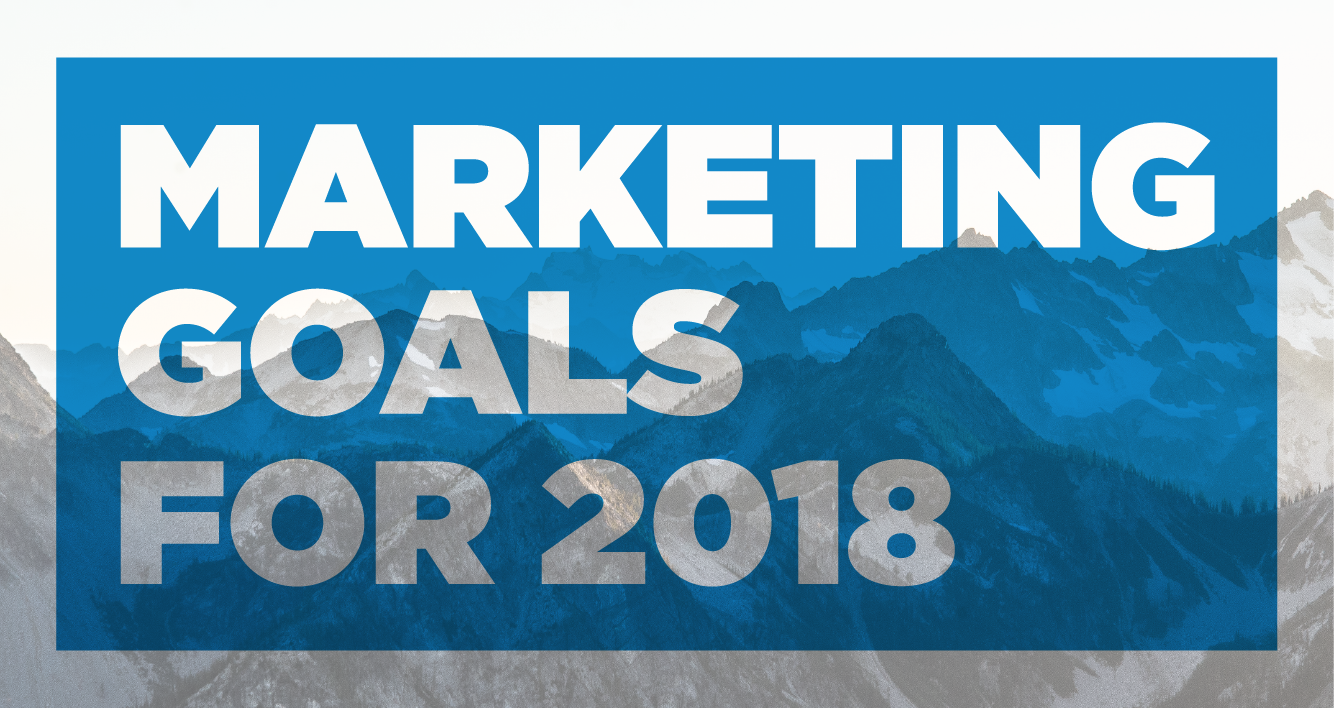 marketing plan goals 2018