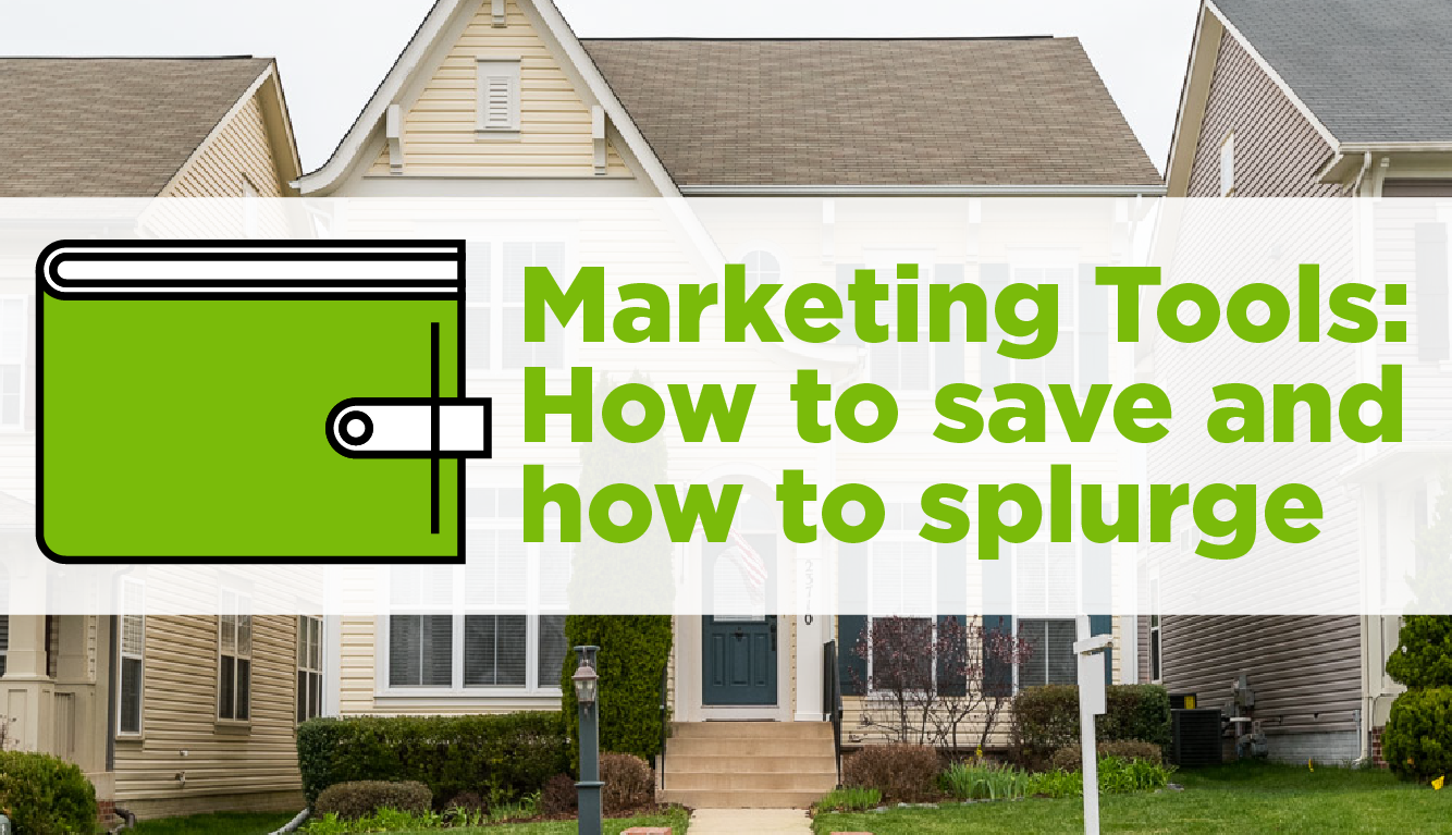 Real Estate Marketing Tools: How to Save and How to Splurge
