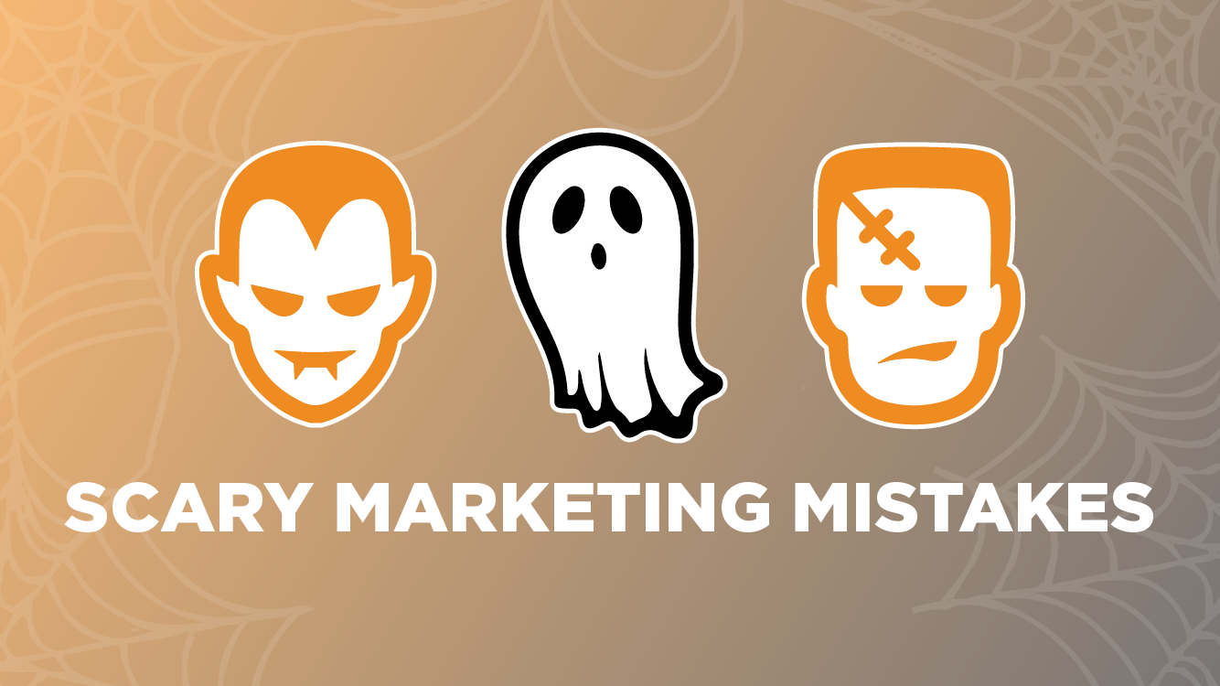 5 Scary Marketing Mistakes to Avoid