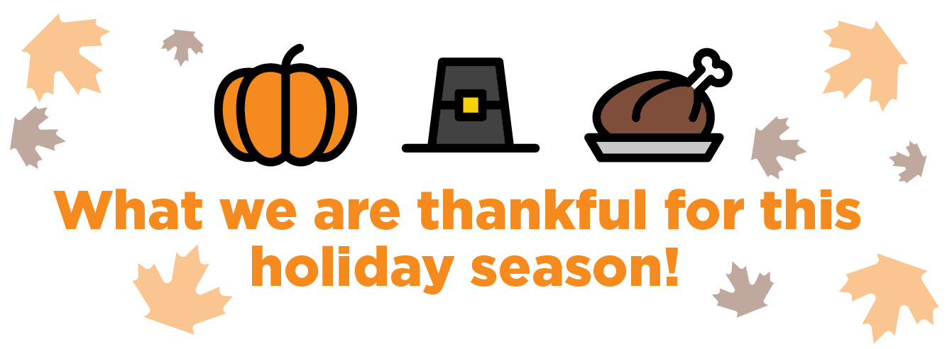 We're Thankful for…