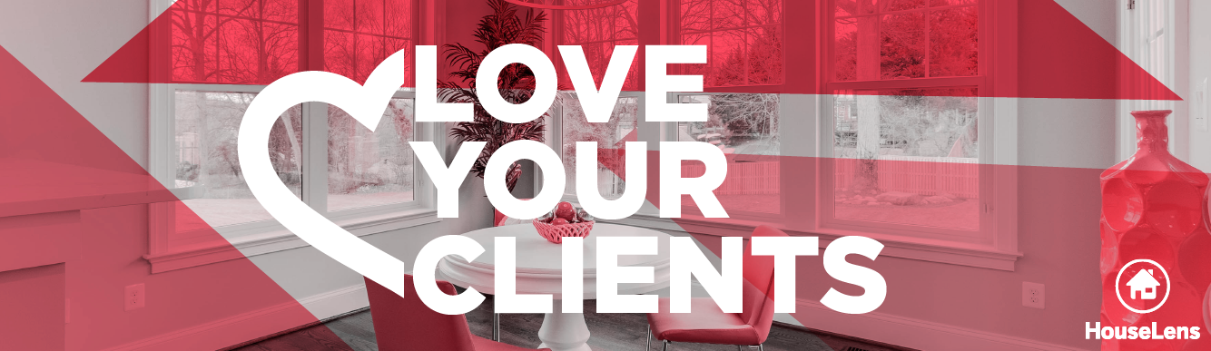 love your real estate clients