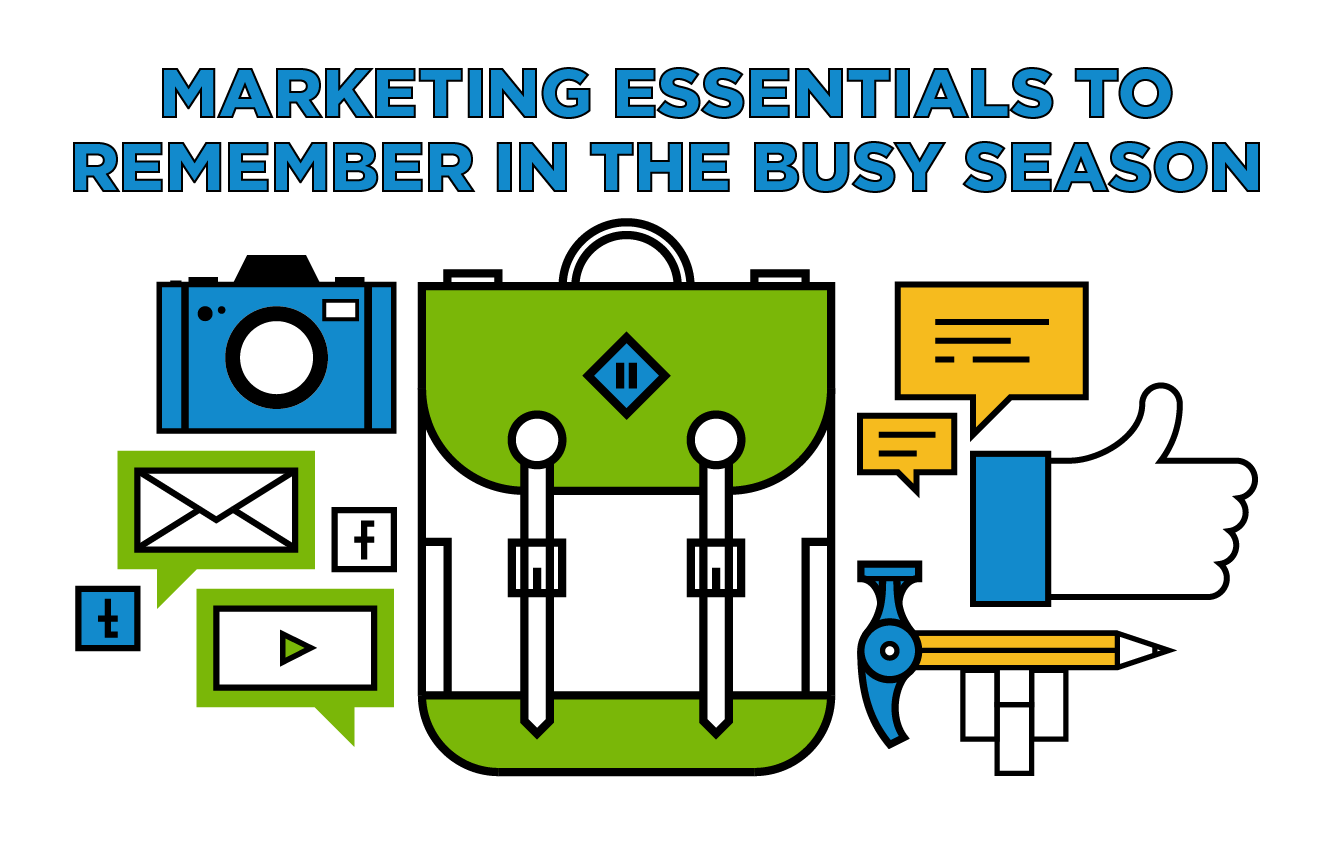 Marketing Essentials to Remember in the Busy Season